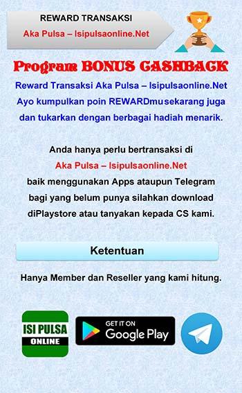 REWARD TRANSAKSI Aka Pulsa – Isipulsaonline.Net