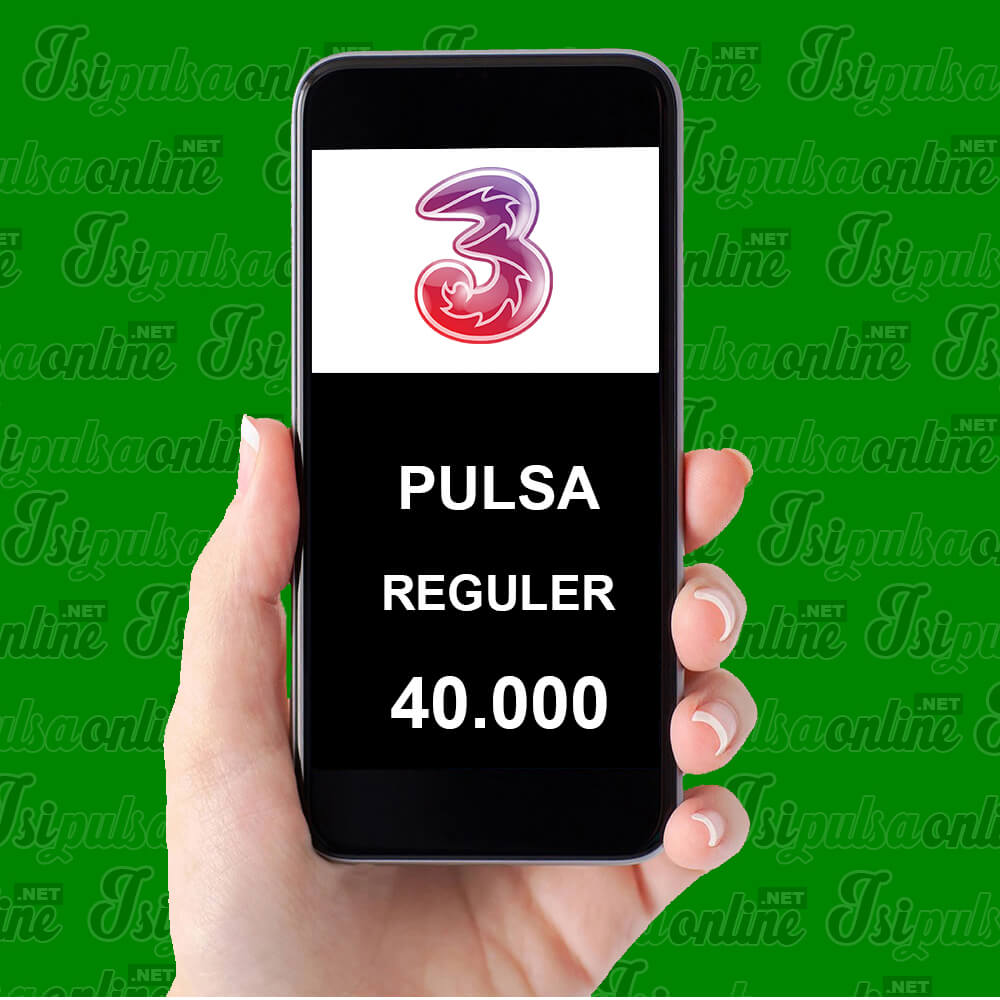 Pulsa Reguler Three - Pulsa 40rb