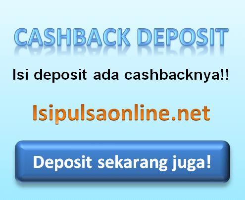 Kembali Lagi Bonus Cashback Deposit Langsung